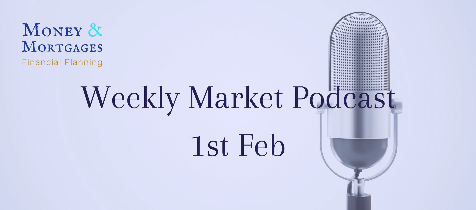 1st Feb weekly market podcast