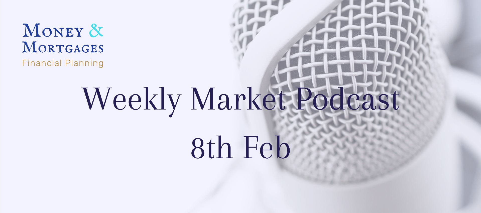 8th Feb weekly market podcast
