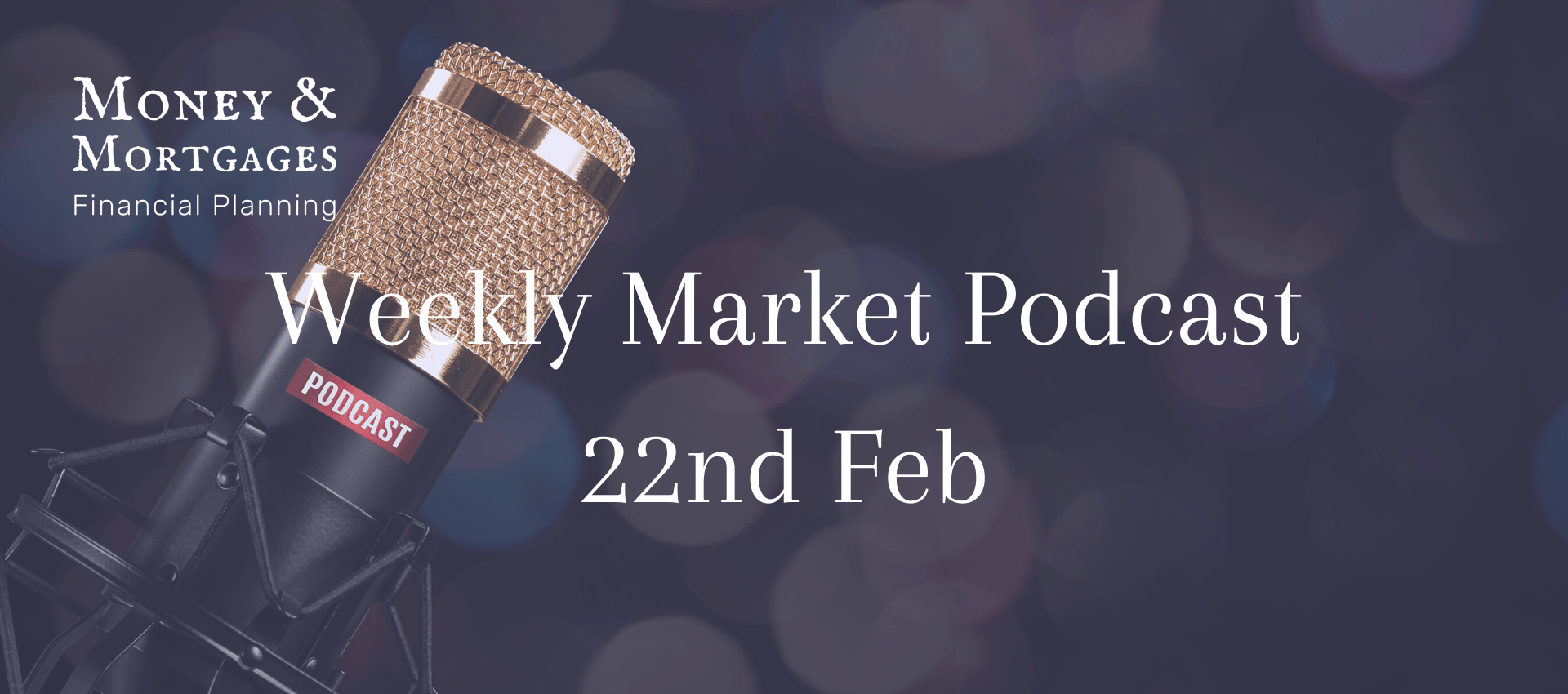 Weekly Market Podcast 220221